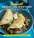 Sunset Essential Western Cookbook Fresh Flavorful Recipes for Everyday Cooking
