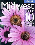 Sunset Midwest Top 10 Garden Guide