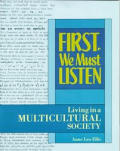 First We Must Listen Living In A Mult
