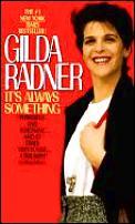 Its Always Something Gilda Radner