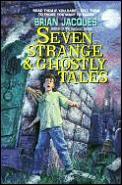 Seven Strange & Ghostly Tales
