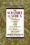 Scramble For Africa White Mans Conquest of the Dark Continent From 1876 1912