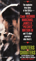 Hunters & Shooters An Oral History of the US Navy SEALs in Vietnam