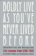 Boldly Live As Youve Never Lived Before