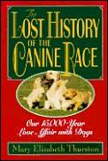 Lost History Of The Canine Race Our