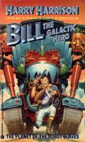 The Planet Of The Robot Slaves: Bill, The Galactic Hero 1