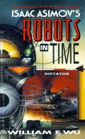 Dictator: Isaac Asimov's Robots In Time 4