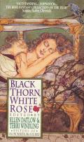 Black Thorn White Rose