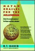 Mayan Oracles For The Millennium