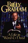 Billy Graham A Life In Word & Deed