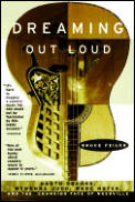 Dreaming Out Loud:: Garth Brooks, Wynonna Judd, Wade Hayes, and the Changing Face of Nashville