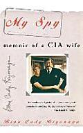 My Spy: Memoir of a CIA Wife