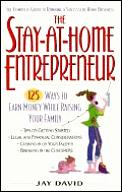 Stay-at-Home Entrepreneur: 125 Ways to Earn Money While Raising Your Family