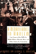 Renaissance In Harlem Lost Essays Of WPA by Ralph Ellison Dorothy West & Other Voices of a Generation