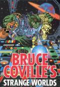 Bruce Covilles Strange Worlds