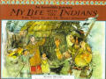 My Life With The Indians The Story Of