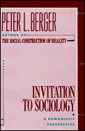 Invitation to Sociology A Humanistic Perspective