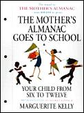 Mothers Almanac Goes To School Your Chil