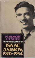 In Memory Yet Green: The Autobiography of Isaac Asimov, 1920 - 1954