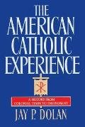 American Catholic Experience A History