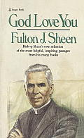 God Love You: Bishop Sheen's Own Selection of the Most Helpful, Inspiring Passages from His Many Books