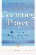 Centering Prayer Renewing An Ancient Christian Prayer Form