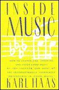 Inside Music How To Understand Listen to & Enjoy Good Music