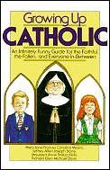 Growing Up Catholic An Infinitely Funny