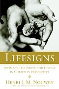 Lifesigns Intimacy Fecundity & Ecstasy in Christian Perspective