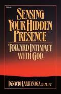 Sensing Your Hidden Presence: Toward Intimacy with God