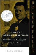Life Of Nelson A Rockefeller Worlds To Conquer 1908 1958