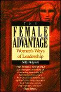 Female Advantage Womens Ways Leadership