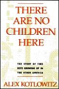 There Are No Children Here The Story Of