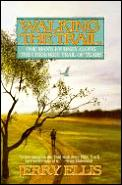 Walking The Trail One Mans Journey Along The Cherokee Trail Of Tears