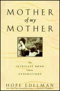 Mother of My Mother: The Intimate Bond Between Generations
