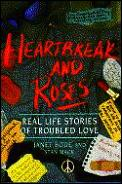 Heartbreak and roses :real life stories of troubled love