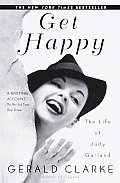 Get Happy The Life Of Judy Garland