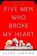 Five Men Who Broke My Heart A Memoir