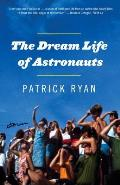 The Dream Life of Astronauts: Stories