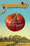 Tomato Rhapsody A Novel of Love Lust & Forbidden Fruit