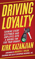 Driving Loyalty Turning Every Customer & Employee into a Raving Fan for Your Brand