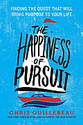Happiness of Pursuit Finding the Quest That Will Bring Purpose to Your Life