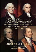 Quartet Orchestrating the Second American Revolution 1783 1789
