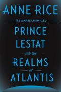Prince Lestat and the Realms of Atlantis: Vampire Chronicles 12