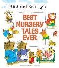 Richard Scarrys Best Nursery Tales Ever Richard Scarry
