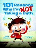 101 Reasons Why Im Not Taking a Bath