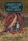 A Dragon's Guide to Making Perfect Wishes