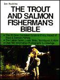 Trout & Salmon Fishermans Bible