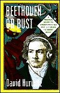 Beethoven Or Bust A Practical Guide To Underst