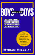 Boys Will Be Boys Breaking The Link Between Masculinity & Violence